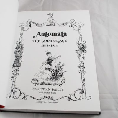 Automata the golden age: 1848-1914 By Christian Baily 2003 edition Robert Hale London