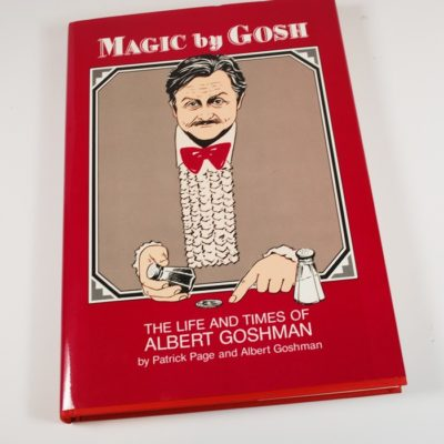 Magic by Gosh: The Life and Times of Albert Goshman