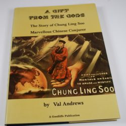 A gift From the Gods: The Story of Chung Ling Soo