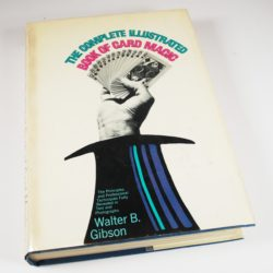 The complete Illustrated Book of Card Magic by Walter Gibson