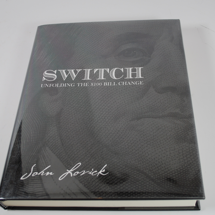 SWITCH book Unfolding The $100 Bill Change - John Lovick